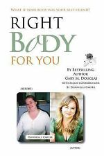 Right Body for You by Gary M. Douglas (2013, Paperback)