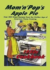 Mom 'N' Pop's Apple Pie 1950s Cookbook: Over 300 Great Recipes from the Golden A