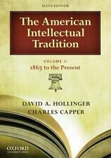 The American Intellectual Tradition Vol. II : 1865 to the Present by David A....