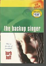 The Backup Singer What Is The Color of Friendship Barb Huff PB 2003