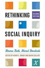 Rethinking Social Inquiry : Diverse Tools, Shared Standards by Henry E. Brady...