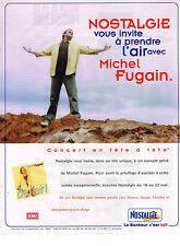 PUBLICITE ADVERTISING  1999   NOSTALGIE  radio  MICHEL FUGAIN