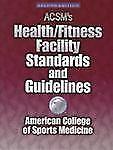 Acsm's Health/Fitness Facility Standards and Guidelines-ExLibrary