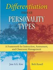 Differentiation through Personality Types: A Framework for Instruction, Assessme