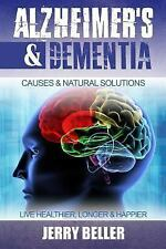 Nutrition and Habits to Live Healthier, Longer and Happier: Alzheimer's and...