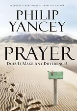 Prayer: Does It Make Any Difference? Yancey, Philip Hardcover