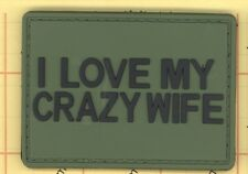 PVC I love my Crazy Wife Green Morale Patch Funny TacticAL UNIFORM 3X2""