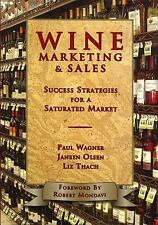 Wine Marketing and Sales: Success Strategies for a Saturated Market Wagner, Paul