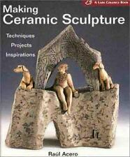 Making Ceramic Sculpture: Techniques * Projects * Inspirations ( A Lar-ExLibrary