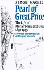 Pearl of Great Price: The Life of Mother Maria Skobtsova, 1891-1945, Sergei Hack
