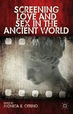 Screening Love and Sex in the Ancient World (2013, Hardcover)