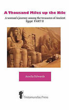 A Thousand Miles up the Nile  - A woman's journey among the treasures of Ancient