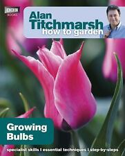 Alan Titchmarsh - How To Garden Growing Bulbs (2014) - Used - Trade Paper (