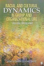 Racial and Cultural Dynamics in Group and Organizational Life : Crossing...