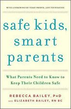 Safe Kids, Smart Parents: What Parents Need to Know to Keep Their Children Safe,