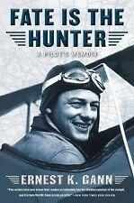 Fate Is the Hunter : A Pilot's Memoir by Ernest K. Gann (1986, Paperback)