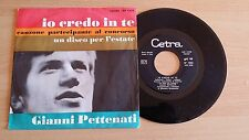 "GIANNI PETTENATI - IO CREDO IN TE - 45 GIRI 7"" - ITALY PRESS"