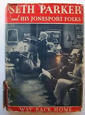 SETH PARKER AND HIS JONESPORT FOLKS WAY BACK HOME Phillips H. Lord HC DJ 1932 B1