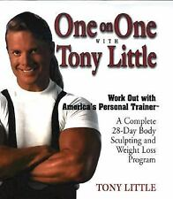 One-on-One with Tony Little : A Complete 28-Day Body Sculpting & Weight Loss +CD