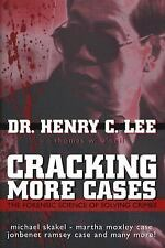 Cracking More Cases - The Forensic Science of Solving Crimes by Henry C. Lee