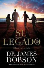 Su Legado : El Mayor Regalo by James C. Dobson (2014, Paperback)