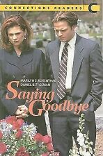 Saying Goodbye (Connections Readers C)