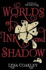 Worlds of Ink and Shadow by Lena Coakley (Hardcover)