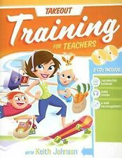 Takeout Training for Teachers by Teryl Cartwright, Group Publishing Staff,...