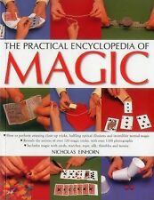 The Practical Encyclopedia of Magic : How to Perform Amazing Close-Up Tricks,...