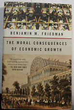 THE MORAL CONSEQUENCES OF ECONOMIC GROWTH - BENJAMIN M. FRIEDMAN - HISTORY
