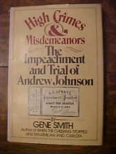 1976 Book HIGH CRIMES & MISDEMEANORS: IMPEACHMENT AND TRIAL OF ANDREW JOHNSON