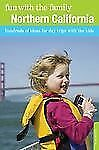 Fun with the Family Northern California: Hundreds Of Ideas For Day Tri-ExLibrary