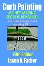 Curb Painting - Money Making Secrets Rev by Jason Farber (2007, Paperback)