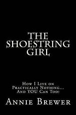 The Shoestring Girl: How I Live on Practically Nothing and You Can Too by...