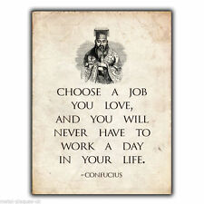 CONFUCIUS CHOOSE A JOB YOU LOVE QUOTE SAYING METAL SIGN WALL PLAQUE poster print