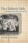 The Children's Table : Childhood Studies and the Humanities (2013, Paperback)