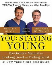 You:STAYING YOUNG The Owner's Manual for Looking Good & Feeling Great  by Dr. OZ