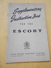 Supplementary Instruction Book For The Escort (Ford) -Dated 1957 -Official Pub.