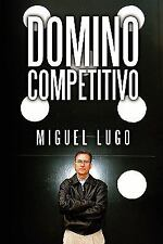 Domino Competitivo (Spanish Edition) by Lugo, Miguel