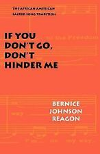 If You Don't Go, Don't Hinder Me: The African American Sacred Song Tradition (Ab