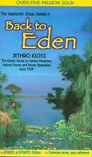 Back to Eden : The Classic Guide to Herbal Medicine, Natural Foods, and Home...
