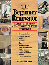 The Beginner Renovator: Guide to the Repair and Alteration of Houses by...