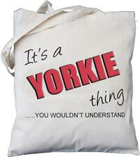 It's a YORKIE thing - you wouldn't understand - Cotton Bag - YORKSHIRE TERRIER