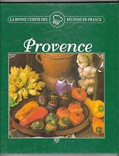 PROVENCE La bonne cuisine des régions de France Sylvie Girard