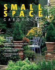 Small Space Gardening (Can't Miss), Myers, Melinda