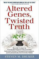 Altered Genes, Twisted Truth: How the Venture to Genetically Engineer Our Food H