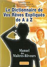 LE DICTIONNAIRE DE VOS REVES EXPLIQUES DE A à Z  MANUEL DES MAITRES-REVEURS -30%