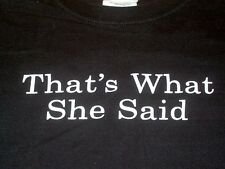 Thats What She Said The Office Funny sex Mens T-Shirt Free USA Shipping!!