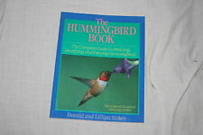 The Hummingbird Book : The Complete Guide to Attracting, Identifying and Enjo...