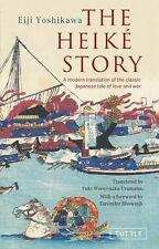 The Heike Story: A Modern Translation of the Classic Japanese Tale of Love...